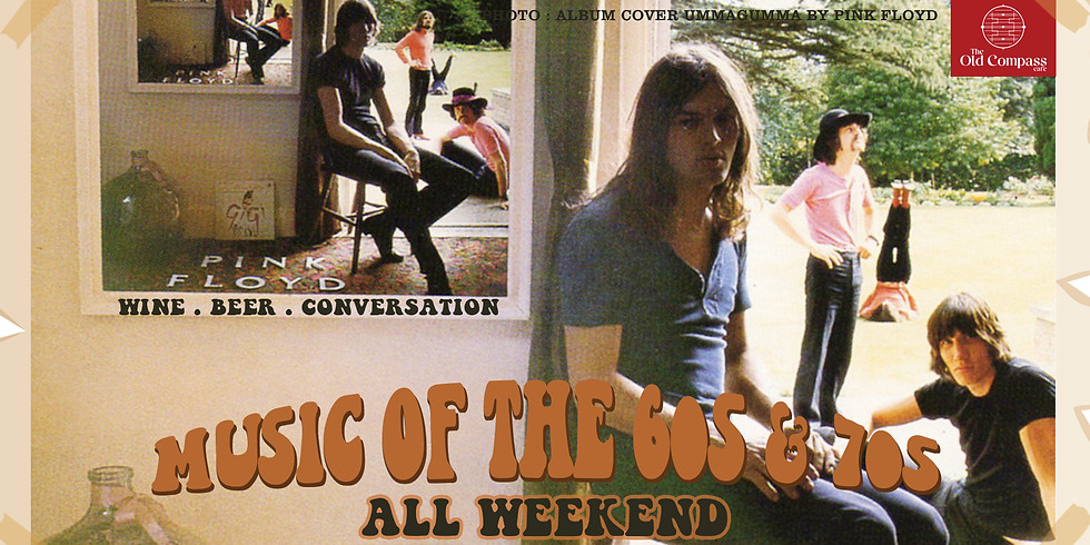 Music of 60s and 70s all weekend