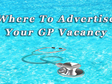 Where to Advertise Your GP Vacancy