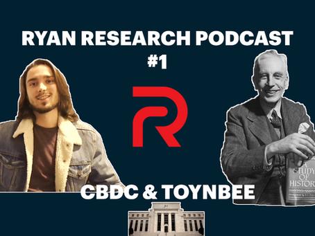 RR Podcast #1: CBDCs and Toynbee