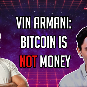 Vin Armani: Bitcoin is NOT Money - CoinSpice Live