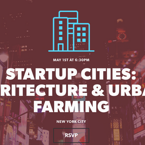 Agritecture & Urban Farming - Startup Cities