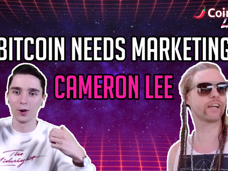 Bitcoin Needs Marketing w/ Cameron Lee - CoinSpice Live