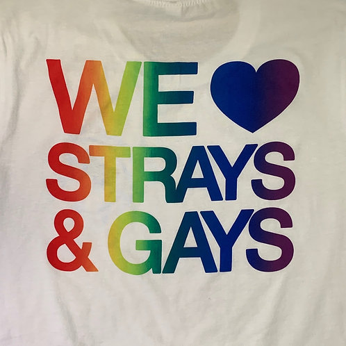 We Love Strays and Gays - Womens
