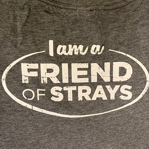 I am a Friend of Strays - Unisex