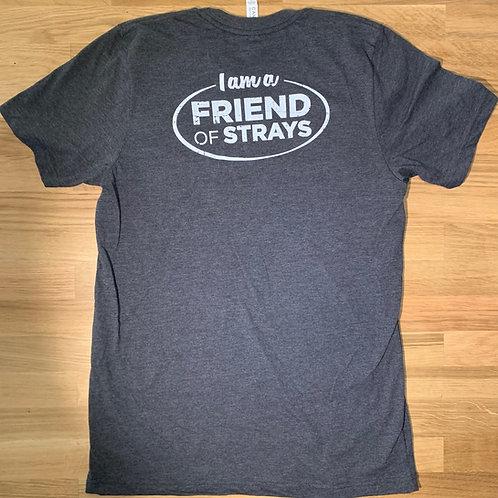 I am a Friend of Strays - Unisex