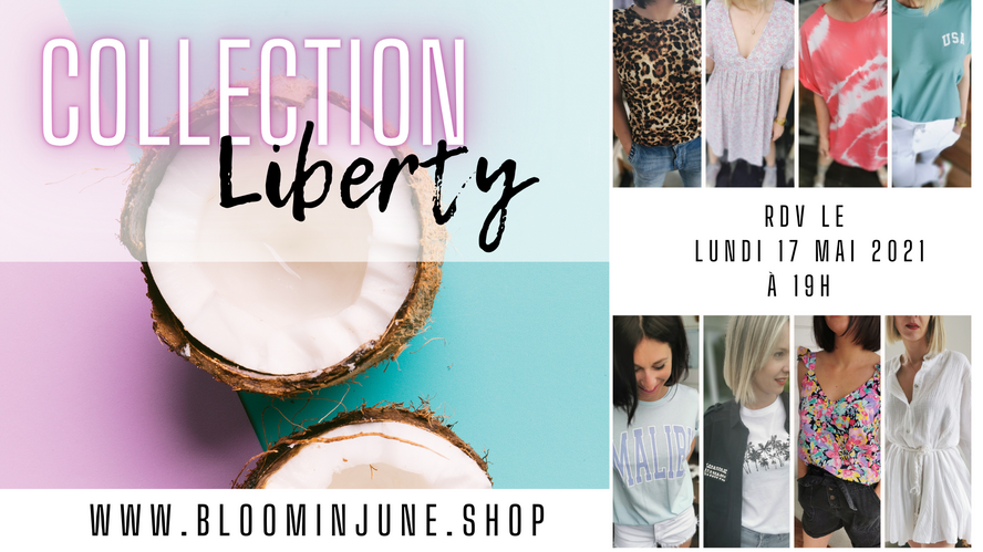 nouvelle collection LIBERTY sortie le 17