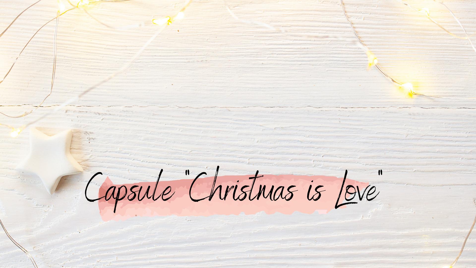 Capsule Spéciale Fêtes de Noël