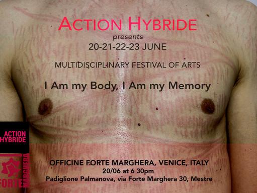 <<I am my body, I am my memory>> Multidisciplinary Festival of Arts, opening 20 June 2019, Venice.