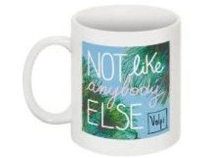 """Volpi """"Not Like Anybody Else"""" Mug"""