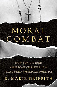 Moral Combat: How Sex Divided America