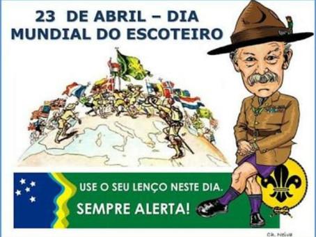 Dia Mundia do Escoteiro. 23 de abril. Dia de São Jorge, nosso padroeiro.