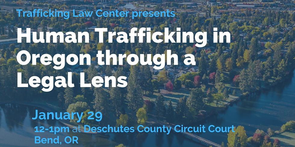 Human Trafficking in Oregon through a Legal Lens presentation (Bend)
