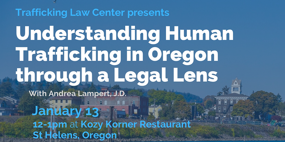 Understanding Human Trafficking in Oregon through a Legal Lens Presentation (St. Helens)