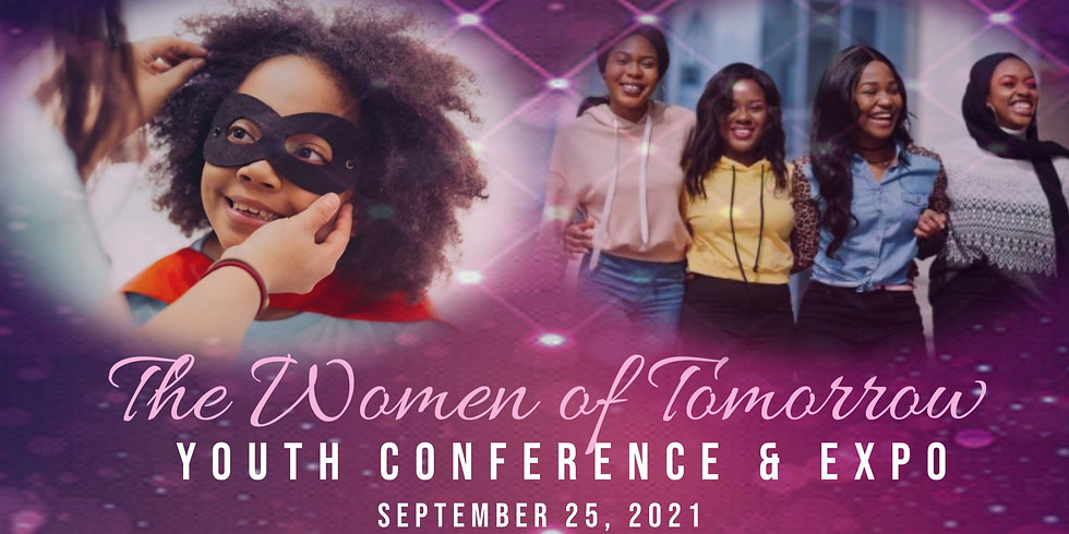 The Women of Tomorrow Youth Conference & Expo