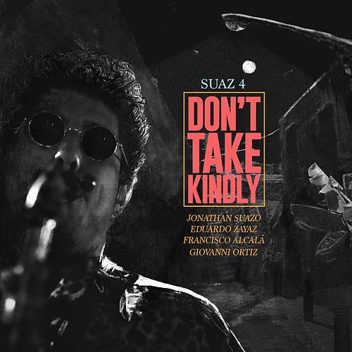 Don't Take Kindly by Jonathan Suazo.png