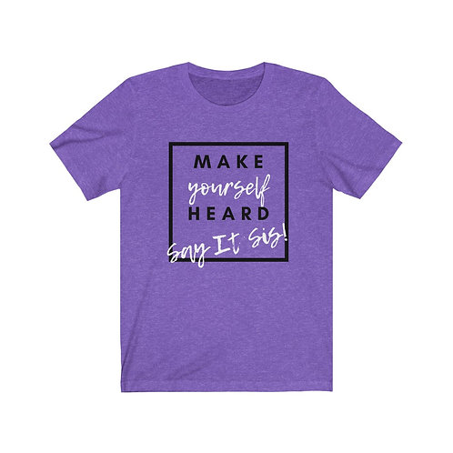 Make Yourself Heard Unisex Jersey Short Sleeve Tee