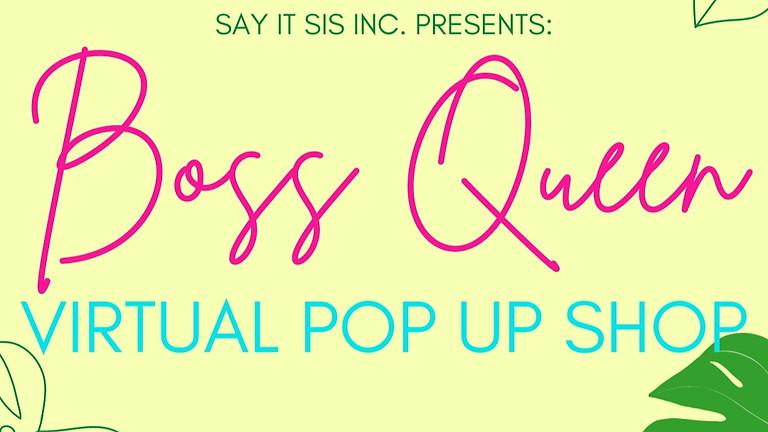 Say It Sis BOSS QUEEN Virtual Pop Up Shop