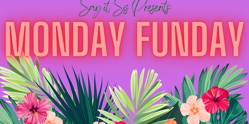 Say It Sis Group Chat ~ Monday Funday Game Night