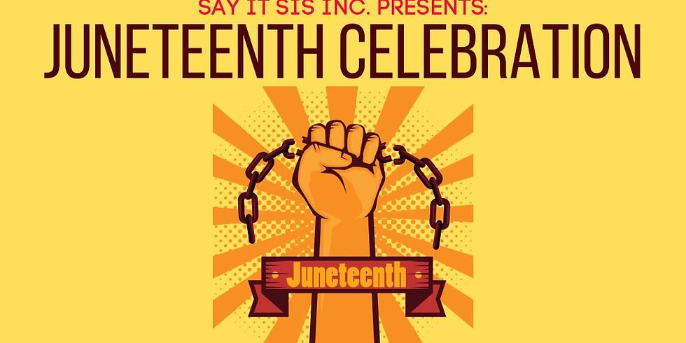 Say it Sis' JUNETEENTH CELEBRATION Live Show