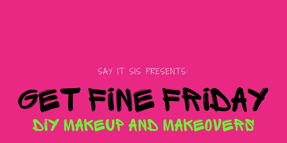 Get Fine Friday- DIY Makeup and Makeovers