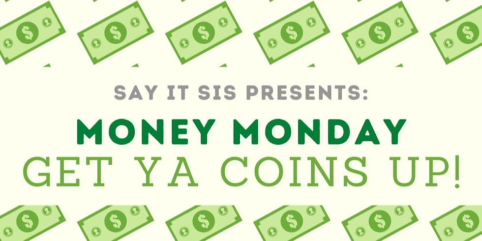 Say it Sis' Money Monday!