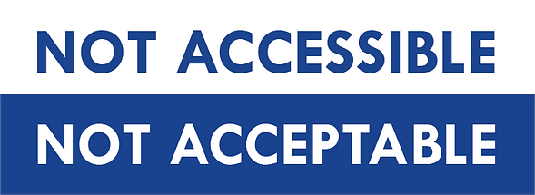 Not Accessible Not Acceptable Logo