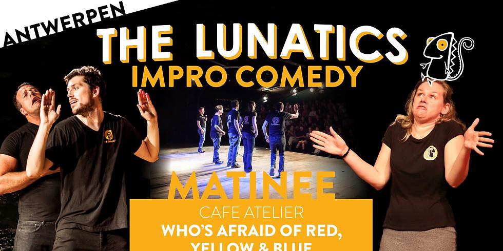 The Lunatics Matinee