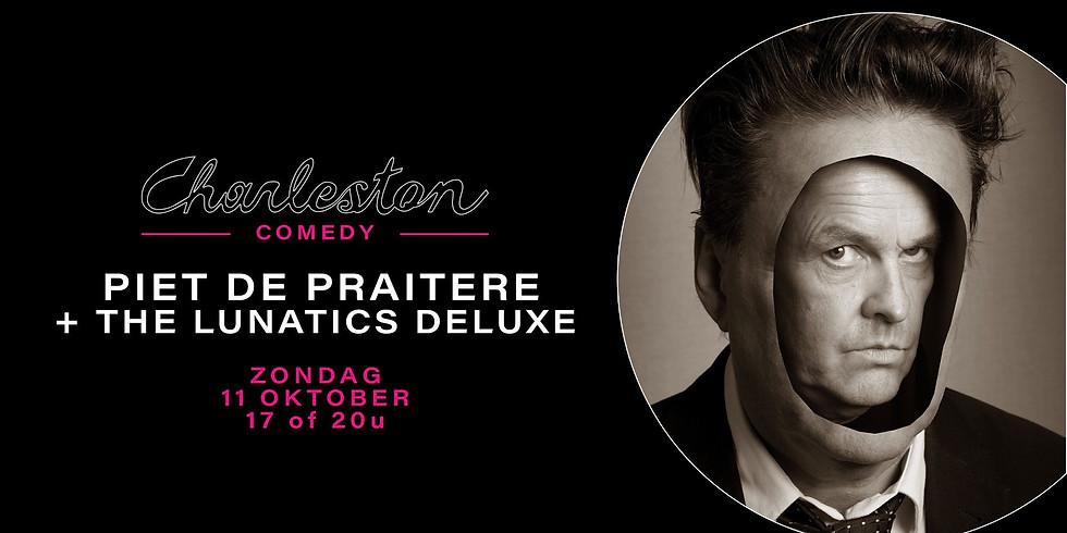 Gent - Piet De Praitere + The Lunatics Deluxe - Charleston/Comedy