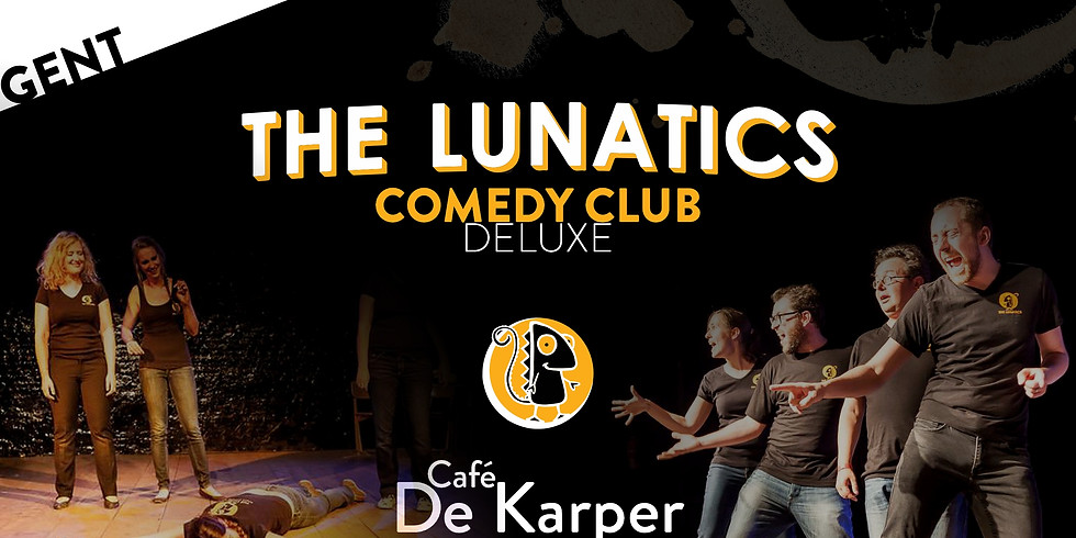 Gent - The Lunatic Comedy Club DELUXE