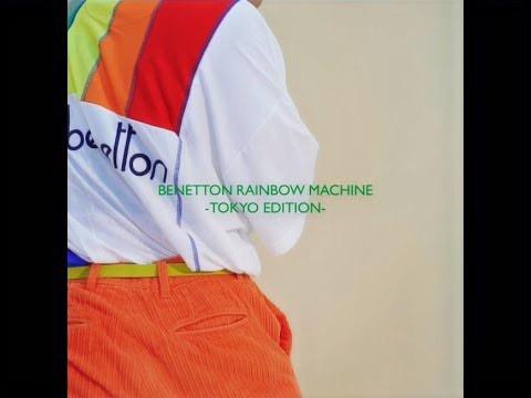 BENETTON RAINBOW MACHINE TOKYO EDITION MOVIE