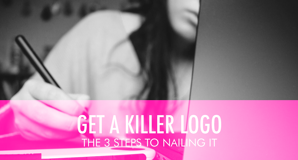 Get A Killer Logo The 3 Steps to Nailing It title picture