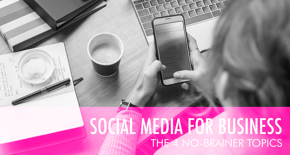 social media for business the 4 no brainer topics title image