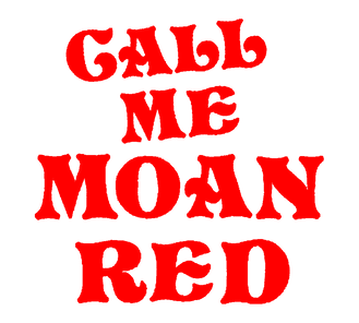 Call Me Moan Red Crypt Red VERT.png