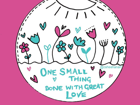 Monday Motivation - one small thing done with great love