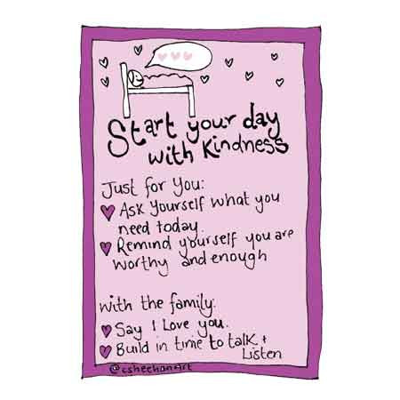 start your day with kindness