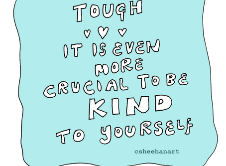 Tough times - when we really need to invite self care in