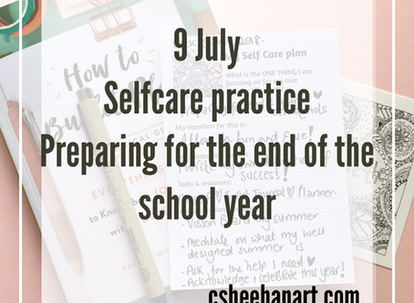 Monday Selfcare practice week 9 July - Selfcare and preparing for the school holidays