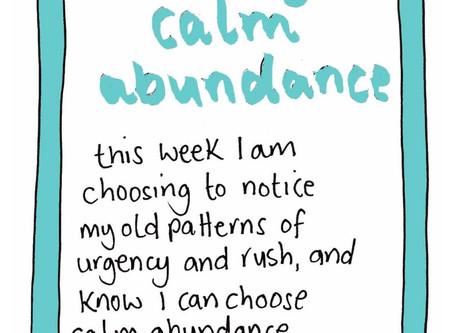 Calm down - choosing calm abundance over rush and urgency