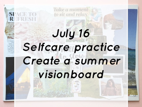Monday Selfcare Practice 16 July - Create your summer vision