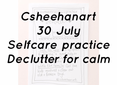 Declutter for calm - selfcare practice 30 July 2018