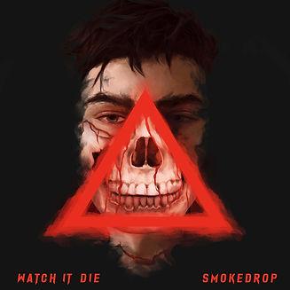 Smokedrop - Watch It Die
