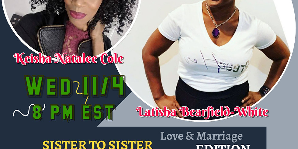 Sister To Sister; Love & Marriage Edition