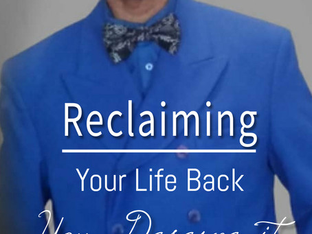 Reclaiming Your Life Back