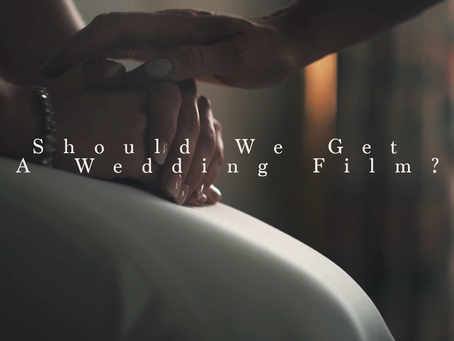 """Should We Get A Wedding Film?"""