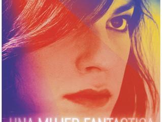 AFI Fest 2017: A Fantastic Woman FILM REVIEW