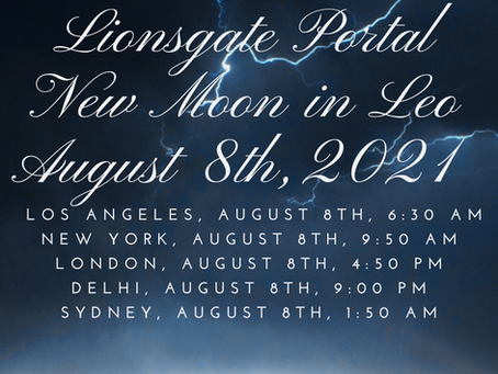 Lion's Gate Portal & New Moon in Leo on Sunday August 8th, 2021