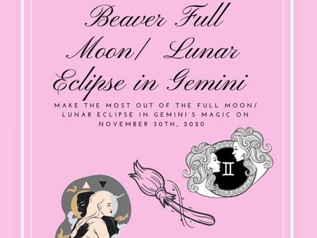The Frost Full Moon & The Beaver Full Moon/ Lunar Eclipse in Gemini November 30, 2020