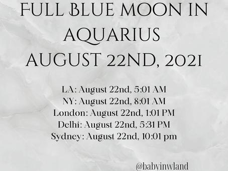Full Blue Moon in Aquarius August 22nd, 2021