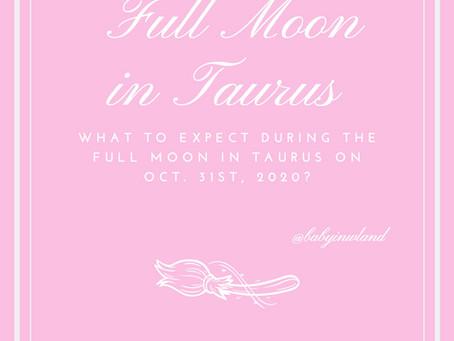 Full Moon in Taurus October 31st, 2020