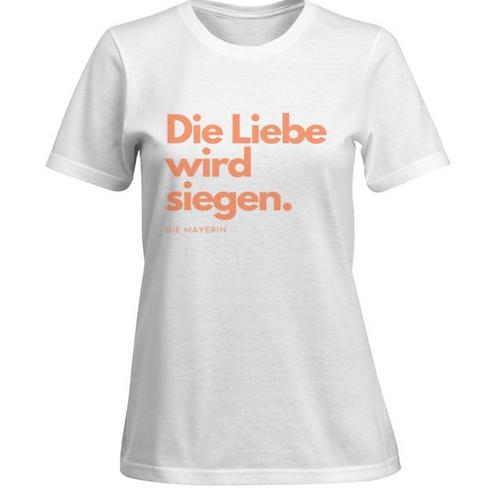 T-Shirt Damen - 'Die Liebe wird siegen'